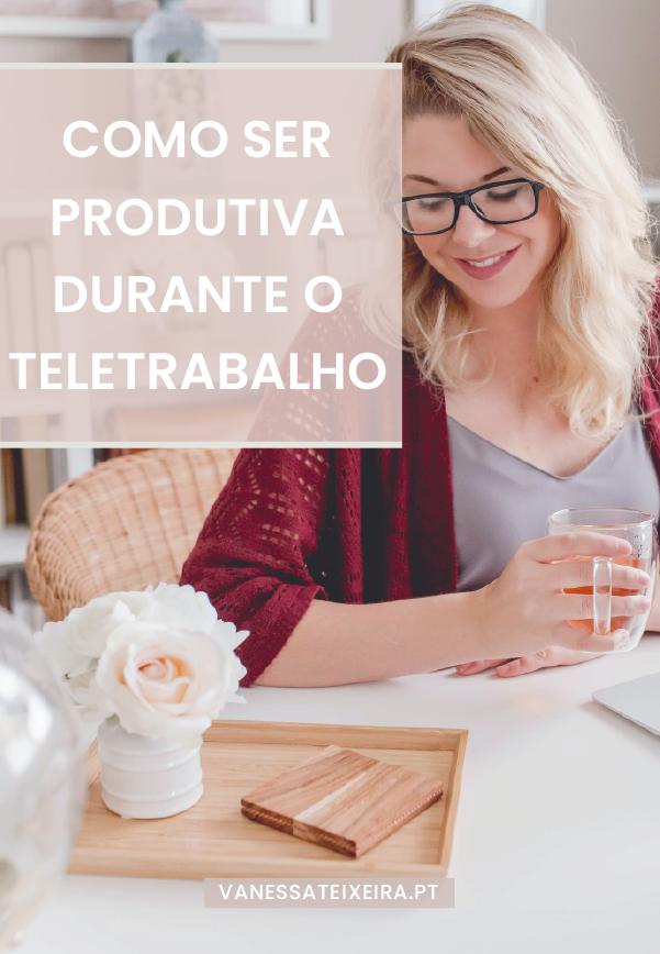 COMO SER PRODUTIVA DURANTE O TELETRABALHO